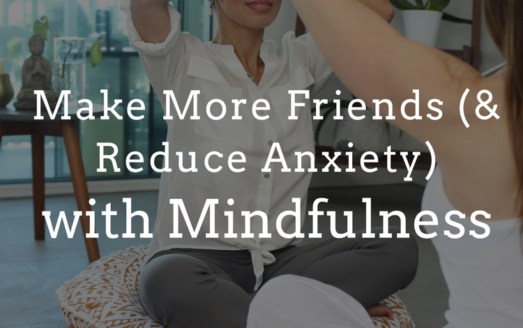 make more friends reduce anxiety