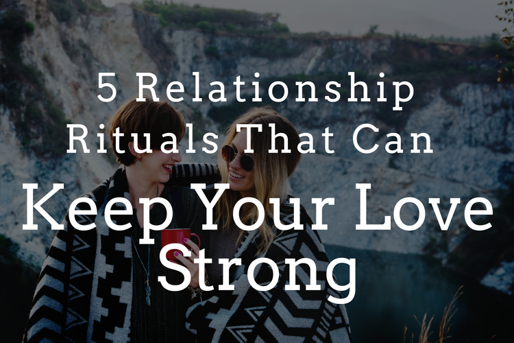 5 relationship rituals that can keep your love strong