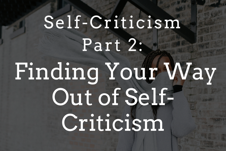 How to find your way out of self-criticism and self-judgment | San Francisco therapy practice
