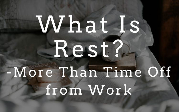 What Is Rest? – More Than Time Off from Work