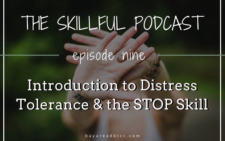 Introduction to Distress Tolerance & the STOP Skill