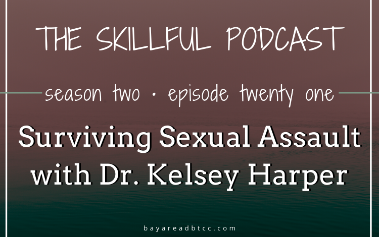 Surviving Sexual Assault with Dr. Kelsey Harper
