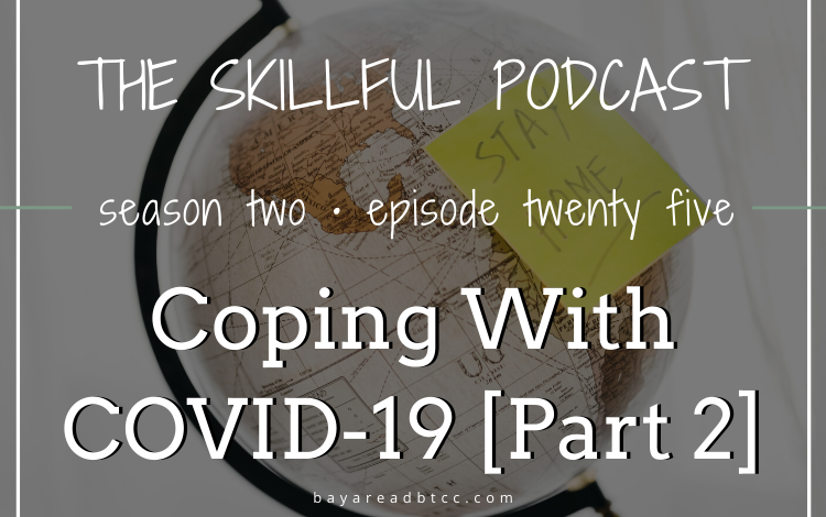 #25: Coping With COVID-19 [Part 2]