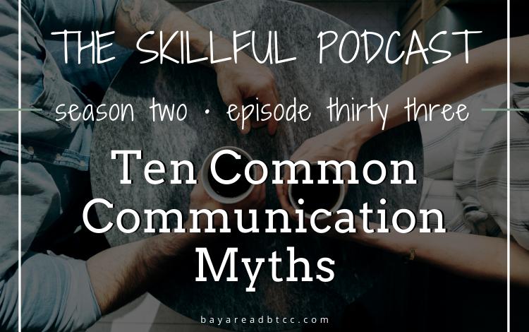 #33: Ten Common Communication Myths